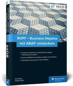 BOPF - Business-Objekte mit ABAP entwickeln - Roth, Felix; Stöhr, Stefan
