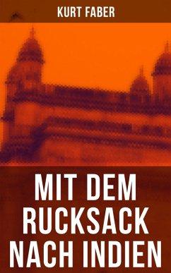 Mit dem Rucksack nach Indien (eBook, ePUB) - Faber, Kurt