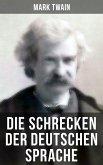 Die Schrecken der deutschen Sprache (eBook, ePUB)