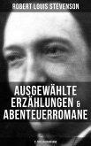 Ausgewählte Erzählungen & Abenteuerromane (21 Titel in einem Band) (eBook, ePUB)