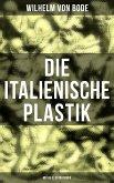 Die Italienische Plastik (Mit 86 Illustrationen) (eBook, ePUB)