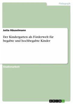 Der Kindergarten als Förderwelt für begabte und hochbegabte Kinder