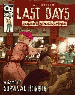 Last Days: Zombie Apocalypse: A Game of Surviva...