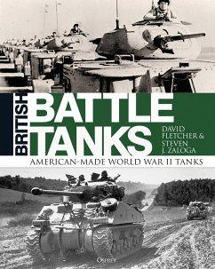 British Battle Tanks: American-Made World War II Tanks - Fletcher, David; Zaloga, Steven J. (Author)