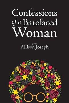 Confessions of a Barefaced Woman - Joseph, Allison