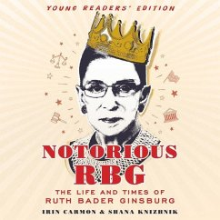 Notorious Rbg Young Readers' Edition: The Life and Times of Ruth Bader Ginsburg - Carmon, Irin; Knizhnik, Shana