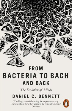 From Bacteria to Bach and Back - Dennett, Daniel C