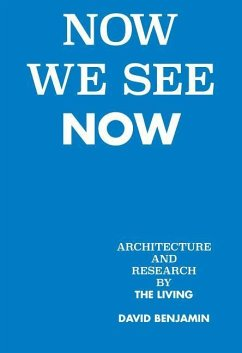 Now We See Now: Architecture and Research by th...