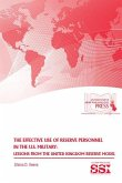 The Effective Use of Reserve Personnel in the U.S. Military: Lessons from the United Kingdom Reserve Model: Lessons from the United Kingdom Reserve Mo