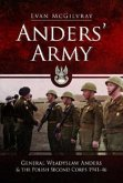 Anders' Army: General Wladyslaw Anders and the Polish Second Corps 1941-46