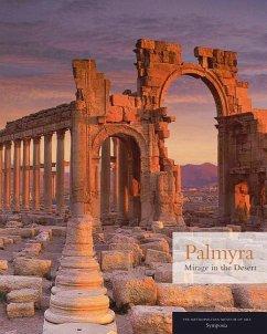 Palmyra - Mirage in the Desert