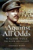 Against All Odds: Walter Tull the Black Lieutenant