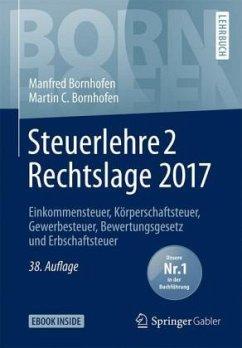 Steuerlehre 2 Rechtslage 2017 - Bornhofen, Manfred;Bornhofen, Martin C.
