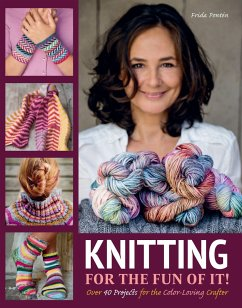 Knitting for the Fun of It: Over 40 Projects fo...
