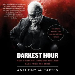 Darkest Hour: How Churchill Brought England Back from the Brink - McCarten, Anthony