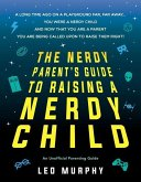 Nerdy Parent's Guide to Raising a Nerdy Child