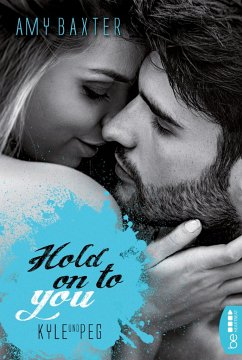 Hold on to you - Kyle & Peg / San Francisco Ink Bd.3 - Baxter, Amy
