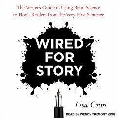 Wired for Story: The Writer´s Guide to Using Br...