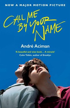 Call Me By Your Name. Film Tie-In - Aciman, André