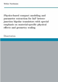 Physics-based compact modeling and parameter extraction for InP heterojunction bipolar transistors with special emphasis on material-specific physical effects and geometry scaling (eBook, PDF)