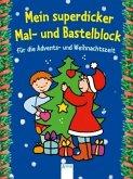 Mein superdicker Mal- und Bastelblock für die Advents-und Weihnachtszeit (Mängelexemplar)
