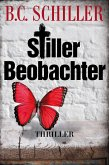 Stiller Beobachter - Thriller (eBook, ePUB)