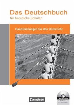 Das Deutschbuch für berufliche Schulen: Handreichungen für den Unterricht mit Dokumenten-CD-ROM