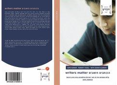 writers matter הכותבים חשובים - Adwan, Sami; Vogel, Robert; Aldinah, with Samar