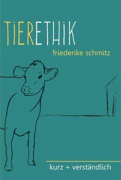 Tierethik (eBook, ePUB) - Schmitz, Friederike