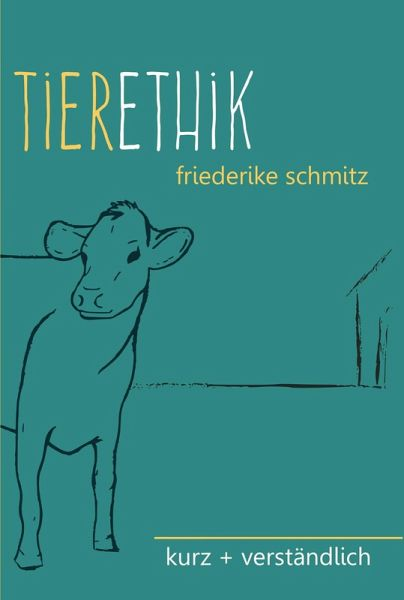 Tierethik (eBook, ePUB) - Schmitz, Friederike