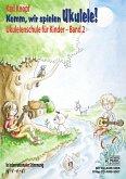 Komm, wir spielen Ukulele!, m. 1 Audio-CD