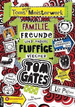 Toms geniales Meisterwerk: Familie, Freunde und andere fluffige Viecher / Tom Gates Bd.12 (eBook, ePUB) - Pichon, Liz