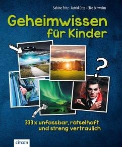 Geheimwissen für Kinder - Fritz, Sabine; Otte, Astrid; Schwalm, Elke