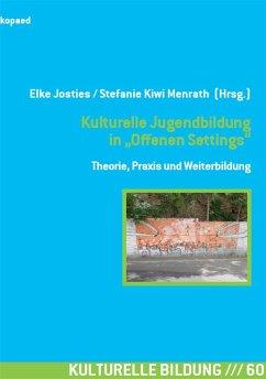 Kulturelle Jugendbildung in Offenen Settings