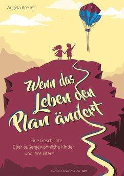 Wenn das Leben den Plan ändert - Kreher, Angela