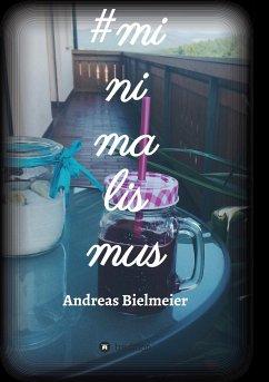 #minimalismus - Bielmeier, Andreas
