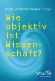 Wie objektiv ist Wissenschaft? (eBook, ePUB)