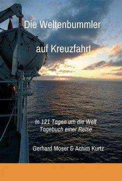 Die Weltenbummler auf Kreuzfahrt (eBook, ePUB) - Moser, Gerhard