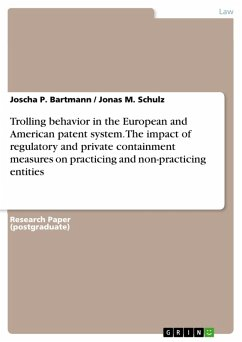 Trolling behavior in the European and American patent system. The impact of regulatory and private containment measures on practicing and non-practicing entities (eBook, PDF)