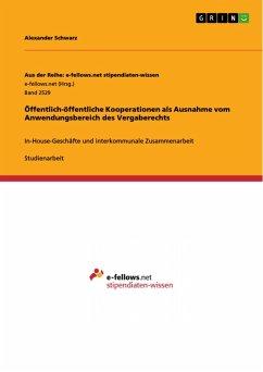 Öffentlich-öffentliche Kooperationen als Ausnahme vom Anwendungsbereich des Vergaberechts (eBook, PDF)
