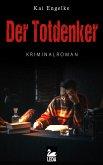 Der Totdenker: Kriminalroman (eBook, ePUB)