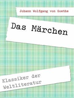 Das Märchen (eBook, ePUB) - Goethe, Johann Wolfgang von