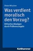 Was verdient moralisch den Vorzug? (eBook, PDF)