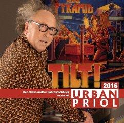 Tilt! Der Jahresrückblick 2016, 2 Audio-CDs (Mängelexemplar) - Priol, Urban