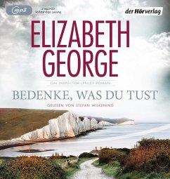 Bedenke, was du tust / Inspector Lynley Bd.19 (3 MP3-CDs) (Mängelexemplar) - George, Elizabeth