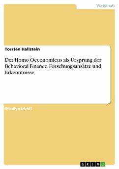 Der Homo Oeconomicus als Ursprung der Behavioral Finance. Forschungsansätze und Erkenntnisse (eBook, PDF)