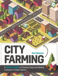 City Farming: A How-To Guide to Growing Crops a...