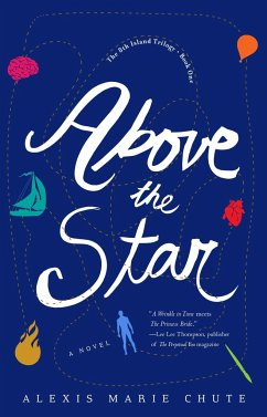 Above the Star: The 8th Island Trilogy, Book 1, a Novel - Chute, Alexis Marie