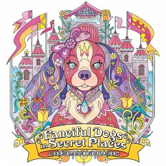 Fanciful Dogs in Secret Places: A Dog Lover´s C...