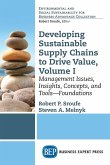 Developing Sustainable Supply Chains to Drive Value, Volume I: Management Issues, Insights, Concepts, and Tools-Foundations